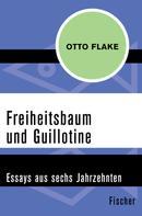 Otto Flake: Freiheitsbaum und Guillotine