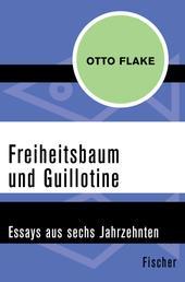 Freiheitsbaum und Guillotine - Essays aus sechs Jahrzehnten