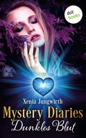 Xenia Jungwirth: Mystery Diaries - Dritter Roman: Dunkles Blut ★★★★