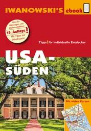USA Süden - Reiseführer von Iwanowski - Individualreiseführer mit vielen Abbildungen, Detailkarten und Karten-Download