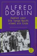 Alfred Döblin: Hamlet oder Die lange Nacht nimmt ein Ende