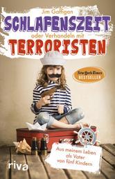 Schlafenszeit oder Verhandeln mit Terroristen - Aus meinem Leben als Vater von fünf Kindern