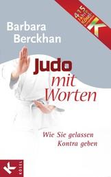 Judo mit Worten - Wie Sie gelassen Kontra geben