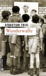 Wunderwaffe - Kriminalroman