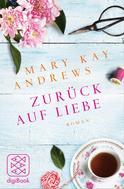 Mary Kay Andrews: Zurück auf Liebe ★★★