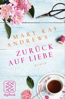 Mary Kay Andrews: Zurück auf Liebe ★★★★