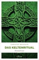 Christof Weiglein: Das Keltenritual ★★★★