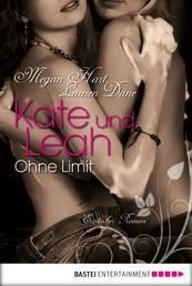 Kate und Leah - Ohne Limit - Erotischer Roman