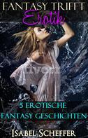 Isabel Scheffer: Fantasy trifft Erotik ★★