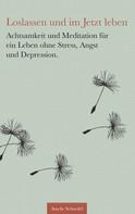 Amelie Schneifel: Loslassen und im Jetzt leben