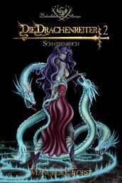 Bardenlieder von Silbersee - Die Drachenreiter 2 - Schattenreich