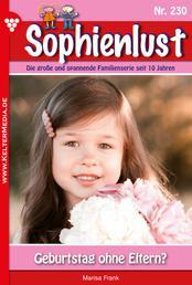 Sophienlust 230 – Familienroman - Geburtstag ohne Eltern?