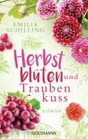 Emilia Schilling: Herbstblüten und Traubenkuss ★★★★