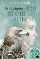 Anika Lorenz: In Gedanken ein Steinadler (Heart against Soul 3) ★★★★