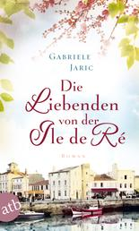 Die Liebenden von der Île de Ré - Roman