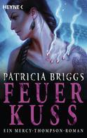 Patricia Briggs: Feuerkuss ★★★★★
