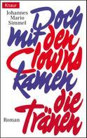 Johannes Mario Simmel: Doch mit den Clowns kamen die Tränen ★★★★