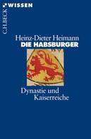 Heinz-Dieter Heimann: Die Habsburger