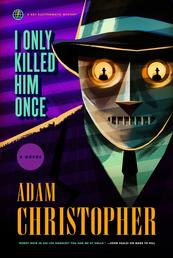 I Only Killed Him Once - A Ray Electromatic Mystery