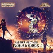 Aus der Welt von Fabula Ensis, Band 1 (ungekürzt)
