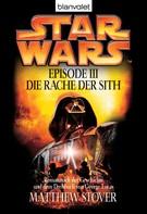 Matthew Stover: Star Wars™ - Episode III - Die Rache der Sith ★★★★★