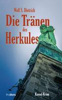 Wolf S. Dietrich: Die Tränen des Herkules ★★★★