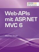 Manfred Steyer: Web-APIs mit ASP.NET MVC 6