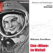 Eine Möwe im Weltall - Walentina Tereschkowa