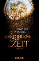 Heike Eva Schmidt: Die gestohlene Zeit ★★★★