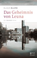 Klaus Blume: Das Geheimnis von Leuna ★★
