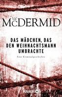 Val McDermid: Das Mädchen, das den Weihnachtsmann umbrachte ★★★★