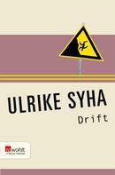 Ulrike Syha: Drift
