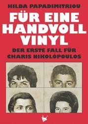 Für eine handvoll Vinyl - Der erste Fall für Charis Nikolópoulos