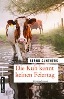 Bernd Gunthers: Die Kuh kennt keinen Feiertag ★★★★