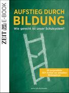 DIE ZEIT: Aufstieg durch Bildung?