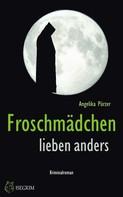 Angelika Pürzer: Froschmädchen lieben anders