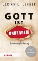 Ulrich L. Lehner: Gott ist unbequem ★★★★