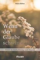 Heinz Böhm: Wenn der Glaube schwindet ★★★