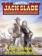Jack Slade 936 - Die Tochter des Gunmakers