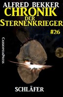 Alfred Bekker: Chronik der Sternenkrieger 26: Schläfer (Science Fiction Abenteuer) ★★★★