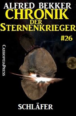 Chronik der Sternenkrieger 26: Schläfer (Science Fiction Abenteuer)