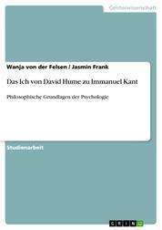 Das Ich von David Hume zu Immanuel Kant - Philosophische Grundlagen der Psychologie