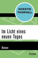 Kerstin Thorvall: Im Licht eines neuen Tages