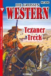 Die großen Western 200 - Texaner-Treck