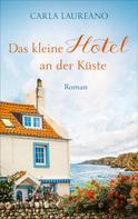 Carla Laureano: Das kleine Hotel an der Küste ★★★★