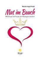 Michèle Anjali Friedli: Mut im Bauch ★★★★★