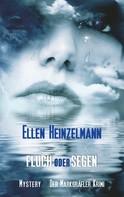 Ellen Heinzelmann: Fluch oder Segen