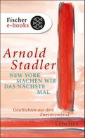 Arnold Stadler: New York machen wir das nächste Mal ★★