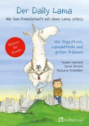 Der Daily Lama - Wie Sam Freundschaft mit einem Lama schloss – Von Yogasitzen, Lamakötteln und großen Träumen