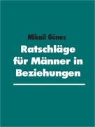 Mikail Günes: Ratschläge für Männer in Beziehungen